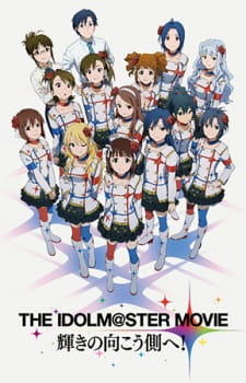 The Idolmaster Movie: Kagayaki No Mukougawa E!