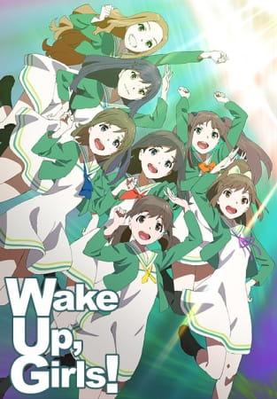 58971l - Wake Up, Girls! Eps 1-12 (end) Sub Indo
