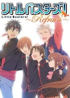 Little Busters! ~Refrain~, Little Busters! ~Refrain~,  LB!: Refrain,  リトルバスターズ!~Refrain~