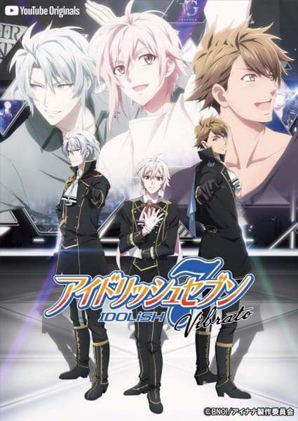 IDOLiSH7 Vibrato, Idolish Seven, IDOLiSH7: YouTube Originals,  アイドリッシュセブン Vibrato