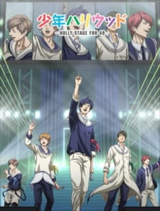 Shounen Hollywood Holy Stage For 49 (Complete Batch) (Episode 1 - 13) (720p|90MB)