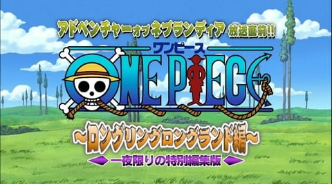 One Piece: Long Ring Long Land-hen, One Piece: Long Ring Long Land Arc - A One Night Abridged Special, Episode of Foxy, One Piece: Long Ring Long Land-hen - Ichiya Kagiri no Tokubetsu Henshuu-ban,  ワンピース~ロングリングロングランド編~ 一夜限りの特別編集版