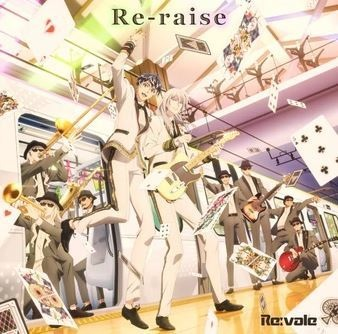 Re-raise, Re-raise,  IDOLiSH7: Re-raise/Re:vale,  アイドリッシュセブン『Re-raise/Re:vale』
