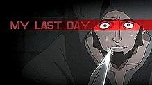 My Last Day