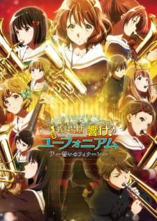 Hibike! Euphonium Movie 2: Todoketai Melody