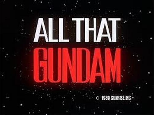 All That Gundam, All That Gundam
