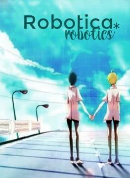 Robotica * Robotics