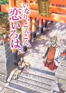 Inari, Konkon, Koi Iroha. Anime Cover