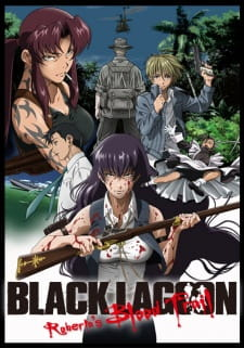 Nonton Black Lagoon: Roberta´s Blood Trail Subtitle Indonesia Streaming Gratis Online