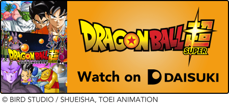 Watch Dragon Ball Super on Daisuki