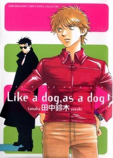 Like a Dog, as a Dog
